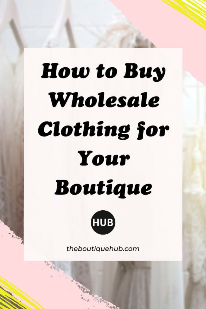 How To Buy Wholesale Clothing For Your Boutique Baby Boutique Wholesale Buying Wholesale Boutique Wholesale