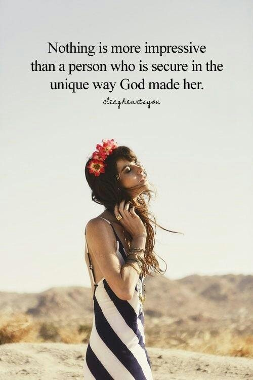 God made you you for a reason. Love yourself! your identity is in christ!
