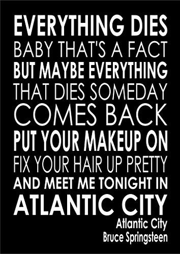 I am selling the lyrics to - Atlantic City - Bruce Springsteen - Various Sizes, Colours And Options Available As A Poster, Print, Canvas or Framed. Lana's Art & Personalised Prints http://www.amazon.co.uk/dp/B00MSNMMRQ/ref=cm_sw_r_pi_dp_qKiKvb1VBRNJJ