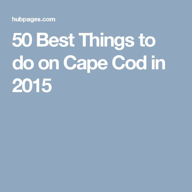 50 Best Things to do on Cape Cod in 2015