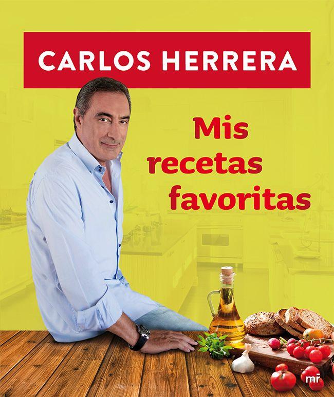 Mis recetas favoritas. Carlos Herrera
