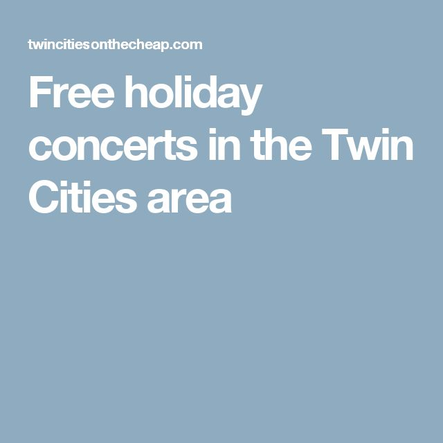 Free holiday concerts in the Twin Cities area