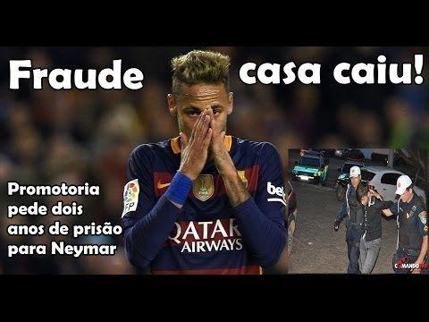 Neymar na Cadeia na Espanha - Ministério Público Pede Dois Anos de Pena