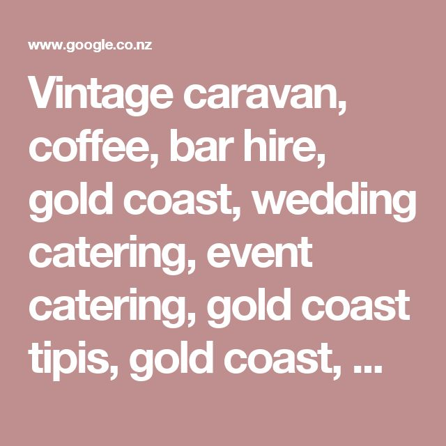 Vintage caravan, coffee, bar hire, gold coast, wedding catering, event catering, gold coast tipis, gold coast, marquee hire | Pinterest | Bar hire, Marquee hir…