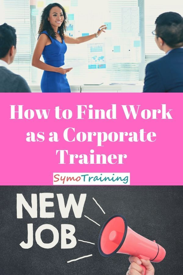 Want To Find Work As A Corporate Trainer We Detail The Best Job Sites From Around The World Corporate Training Ideas Job Search Motivation Corporate Training