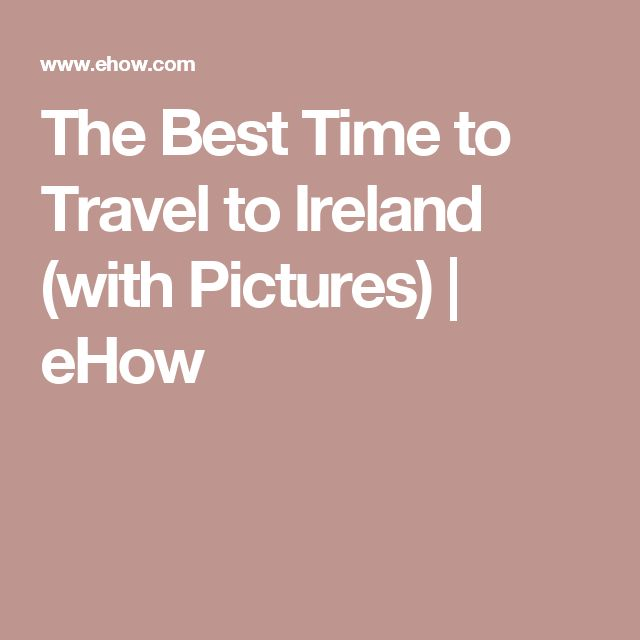 The Best Time to Travel to Ireland (with Pictures) | eHow