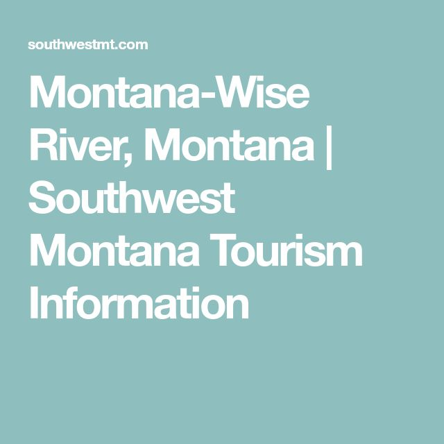 Montana-Wise River, Montana | Southwest Montana Tourism Information