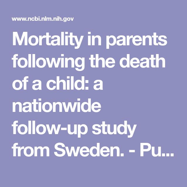Mortality in parents following the death of a child: a nationwide follow-up study from Sweden.  - PubMed - NCBI