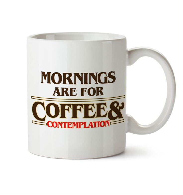 "Stranger Things - ""mornings are for coffee and contemplation"" mug"