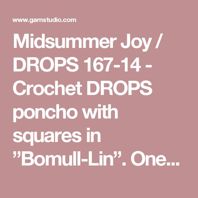 "Midsummer Joy / DROPS 167-14 - Crochet DROPS poncho with squares in ""Bomull-Lin"". One-size - Free pattern by DROPS Design"