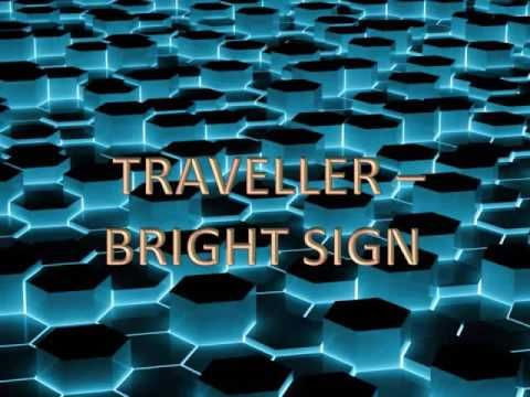 Traveller - Bright Sign