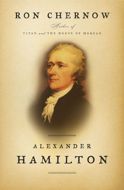 Alexander Hamilton--- I'm reading this book because Lin inspired me to do so. So far I can see why he wrote a musical using this book