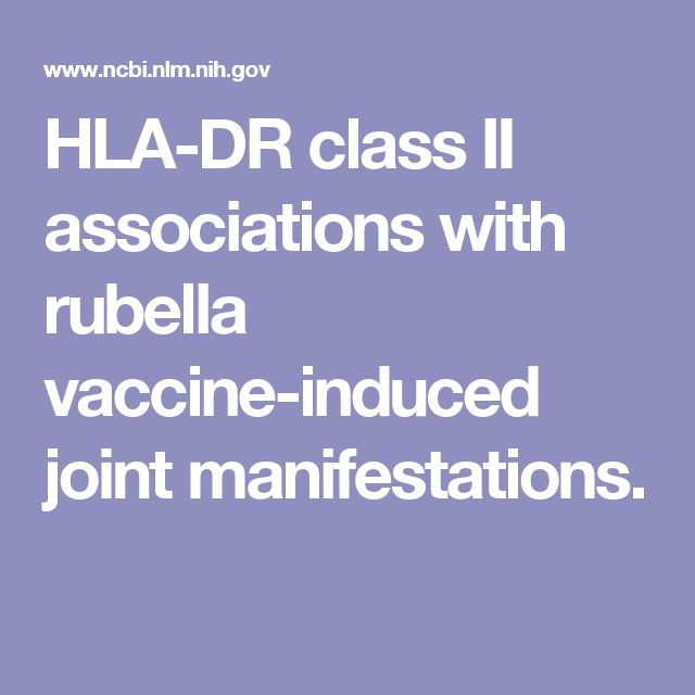 HLA-DR class II associations with rubella vaccine-induced joint manifestations.