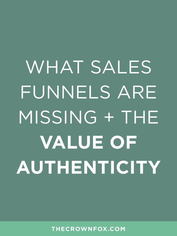TheCrownFox | www.TheCrownFox.com | Branding + Design | What Sales Funnels are Missing + The Value of Authenticity