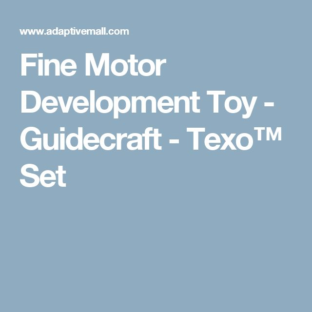 Fine Motor Development Toy - Guidecraft - Texo™ Set