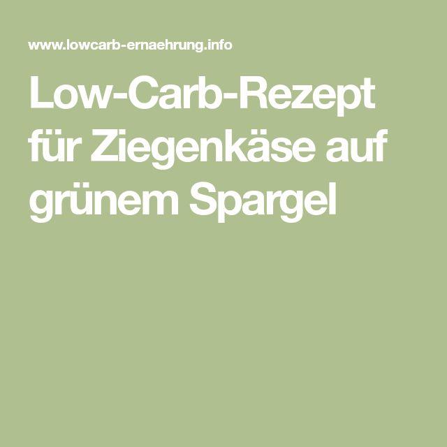 Low-Carb-Rezept für Ziegenkäse auf grünem Spargel