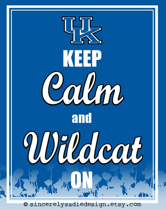 "University of Kentucky Wildcats ""Keep Calm and Wildcat On"" 8x10 Print. $9.95, via Etsy."