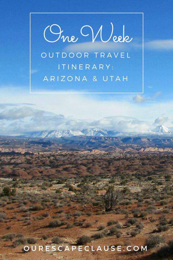 One Week Outdoor Travel Itinerary: Arizona & Utah, National Parks