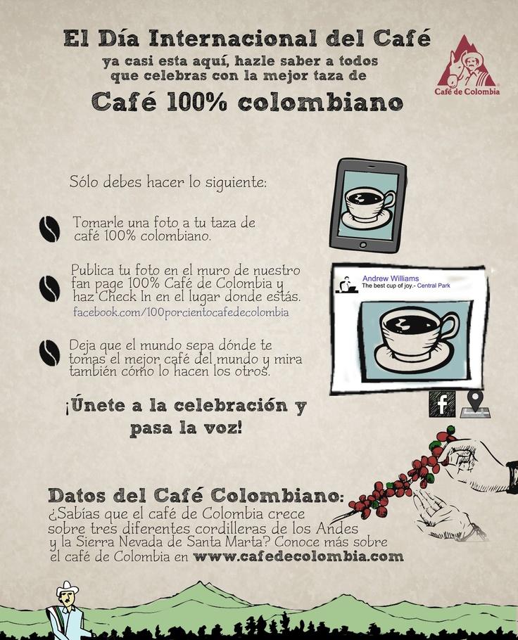 Mañana es el Día Internacional del Café, recuerden celebrarlo con una taza de café de Colombia, ¡y publicar dónde se lo toman en el muro de facebook!   https://www.facebook.com/100porcientocafedecolombia