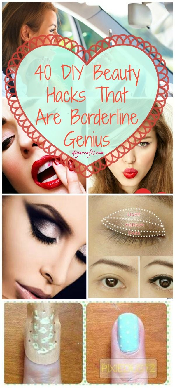 Neat last minute beauty tricks! 40 DIY Beauty Hacks That Are Borderline