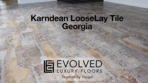 Karndean LooseLay – Georgia Tile, Loose Lay Vinyl Benowa Waters 4217 | Evolved Luxury Floors