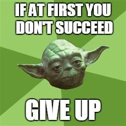 Advice Yoda Meme Generator - Imgflip