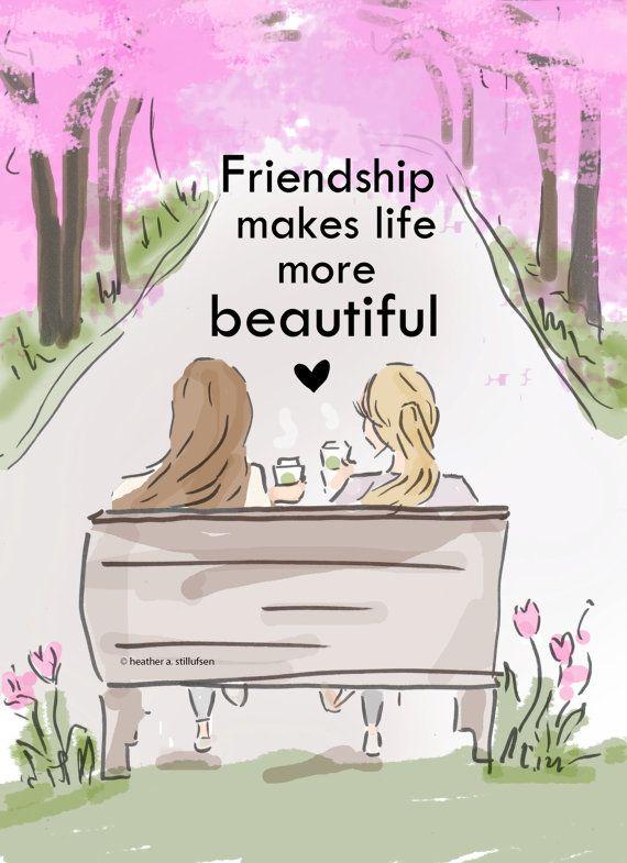 Friendship Makes Life More Beautiful Art by RoseHillDesignStudio