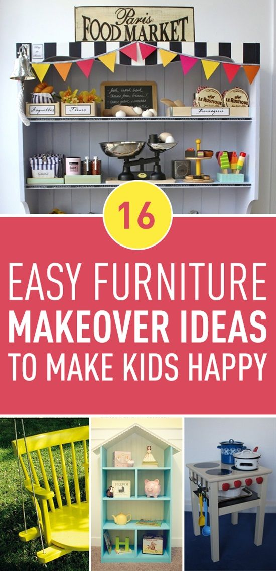16 Creative Furniture Makeover Ideas That Will Make Your Kids Happy