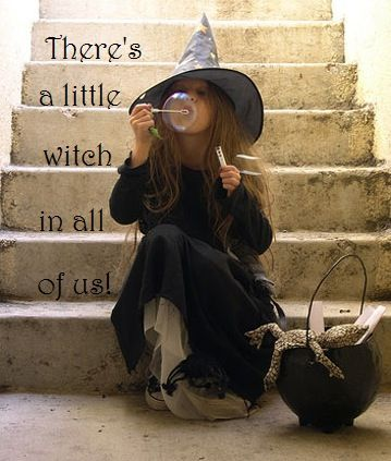 There's a little witch in all of us :)