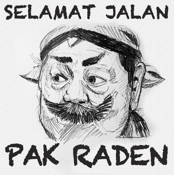 Selamat Jalan Pak Raden, Terimakasih telah memberikan kenangan manis di masa kecil kami - ilustrasi: @YulianArdhi