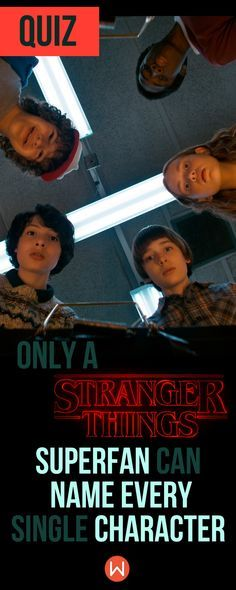 """Quiz: Can you name every """"Stranger Things"""" character? TV Show Quiz, Buzzfeed Quizzes, Playbuzz Quiz, Stranger Things Quiz, Stranger Things Trivia Questions, Eleven, Dustin, Nancy, Steve"""