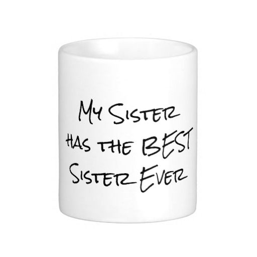 Funny Quote: My sister has the best sister Mug #sisters #quotelife