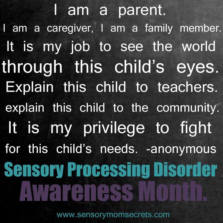 I am a parent.  Sensory Processing Disorder Awareness.