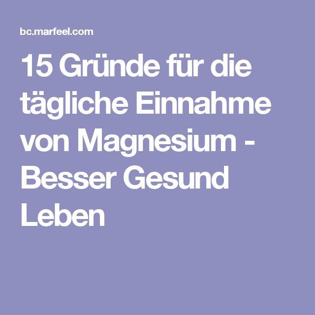 15 Gründe für die tägliche Einnahme von Magnesium - Besser Gesund Leben