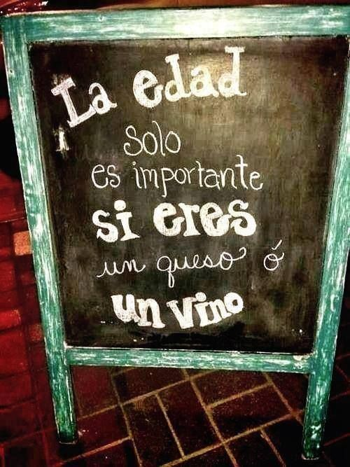 "this one is so simple but so true:)) ""the age it's only important if you are a cheese or wine"":))"