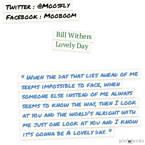 Bill Withers - Lovely Day #quotes