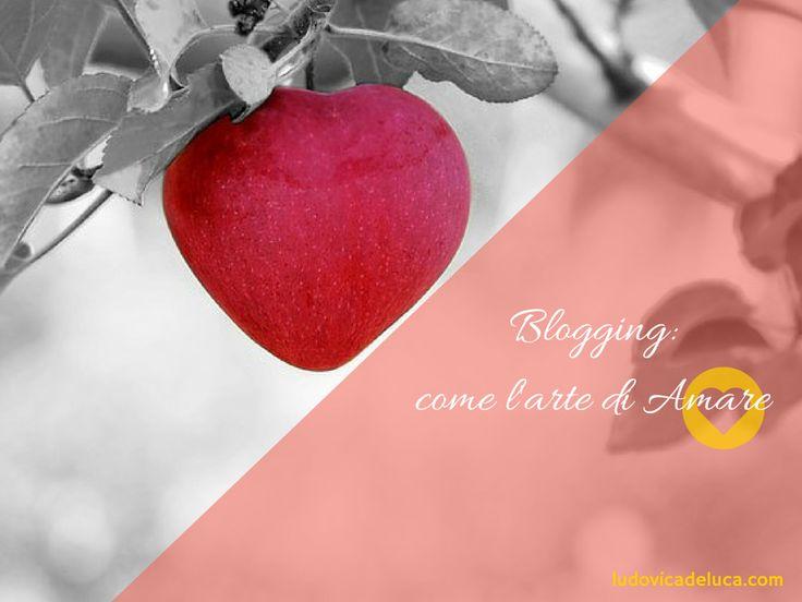 Blogging: come l'arte di Amare…