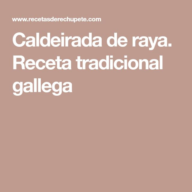 Caldeirada de raya. Receta tradicional gallega