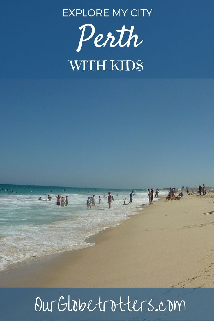 Far more to the Western Australian capital than first meets the eye and perfect for kids - local blogger SallyAnn takes us through her favourites in this edition of explore my city
