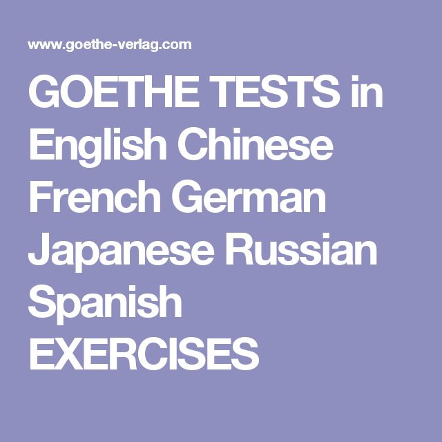 GOETHE TESTS in English Chinese French German Japanese Russian Spanish EXERCISES