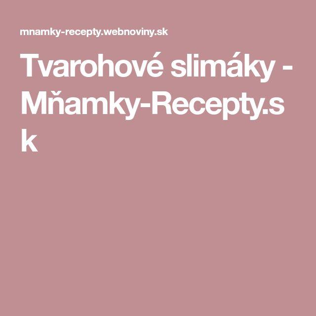 Tvarohové slimáky - Mňamky-Recepty.sk