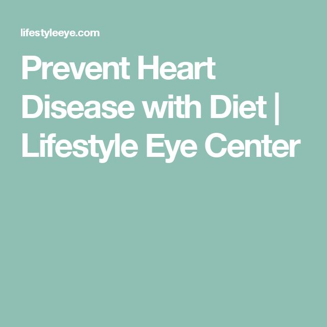 Prevent Heart Disease with Diet | Lifestyle Eye Center