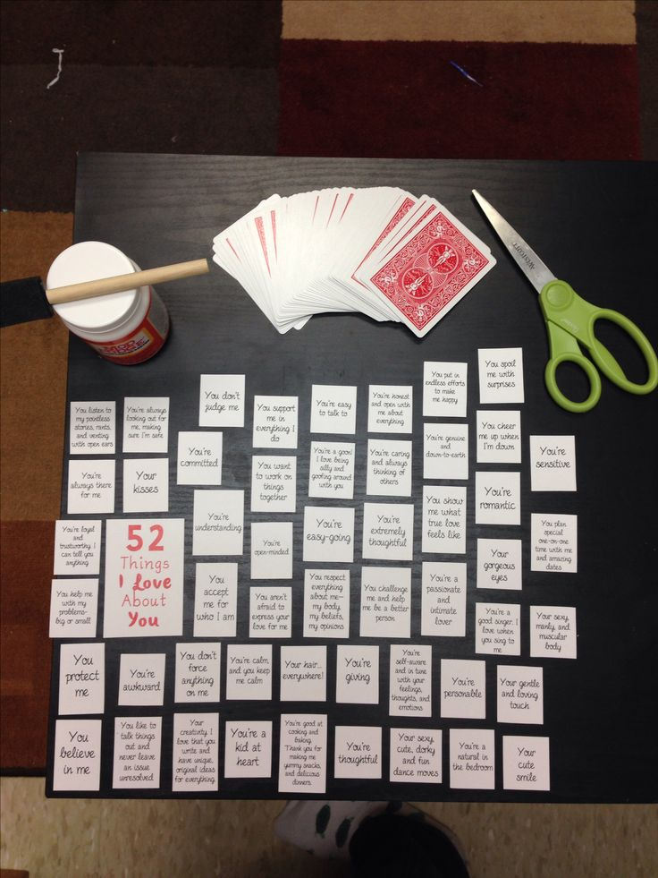 """52 Things I Love About You"" Make a table on Microsoft Word, find a cute font, type your 52 things up and print on card stock. I used scrapbooking tape to stick the card stock onto the playing card then laminated the cards and cut them out, ending with punching a hole in each card and tying together with ribbons. *DO NOT mod podge the cards! They will end up sticking together and it'll make a big mess and you won't be able to pull the cards apart--I learned this the hard way"