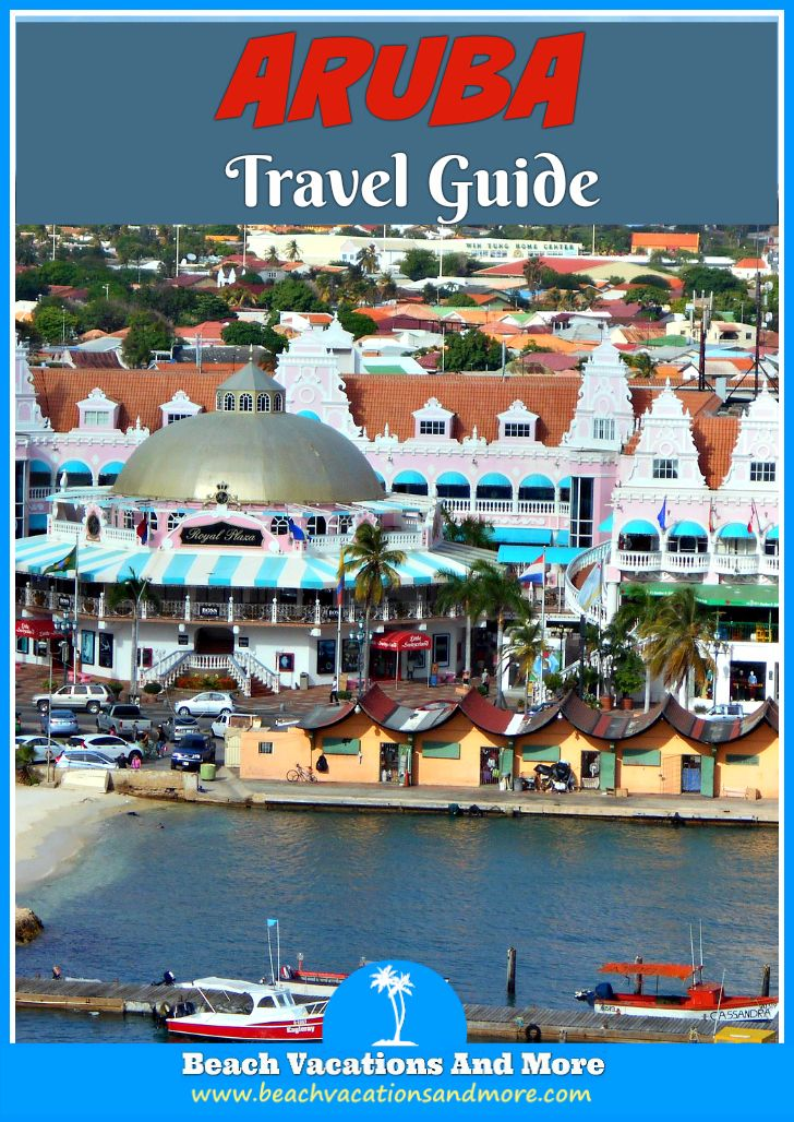 Aruba vacation tips: where is the island, best time to travel, money and tipping, weather information, public transport and more tips for travelers