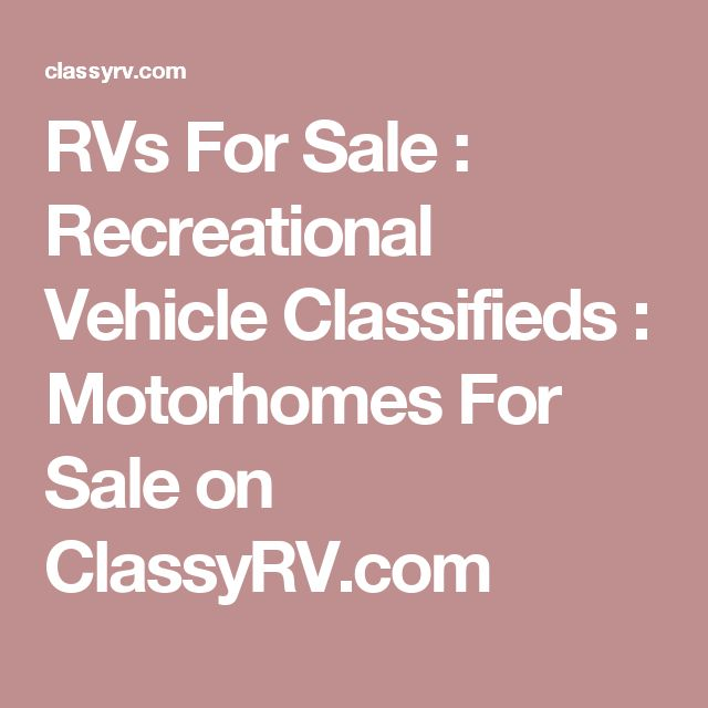 RVs For Sale : Recreational Vehicle Classifieds : Motorhomes For Sale on ClassyRV.com