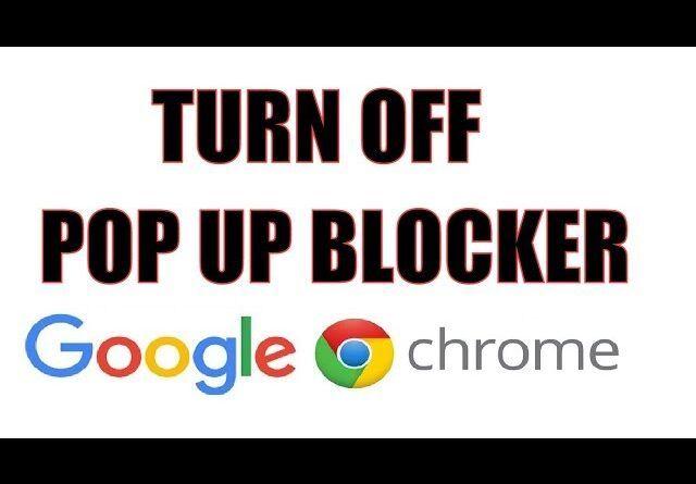 How To Turn Off Pop Up Blocker On Google Chrome In 2020 Pop Up Blocker Turn Off Pop Up