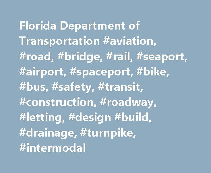 Florida Department of Transportation #aviation, #road, #bridge, #rail, #seaport, #airport, #spaceport, #bike, #bus, #safety, #transit, #construction, #roadway, #letting, #design #build, #drainage, #turnpike, #intermodal http://new-jersey.nef2.com/florida-department-of-transportation-aviation-road-bridge-rail-seaport-airport-spaceport-bike-bus-safety-transit-construction-roadway-letting-design-build-drainage-tu/  # Welcome to the Florida Department of Transportation's Traffic Information…
