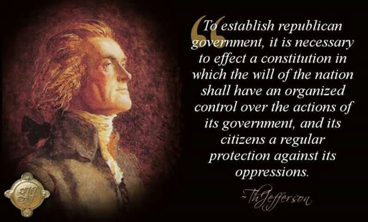 """Thomas Jefferson: """"To establish republican government....."""" (the U.S. is a republic, not a democracy, not a socialist nation - study history)"""