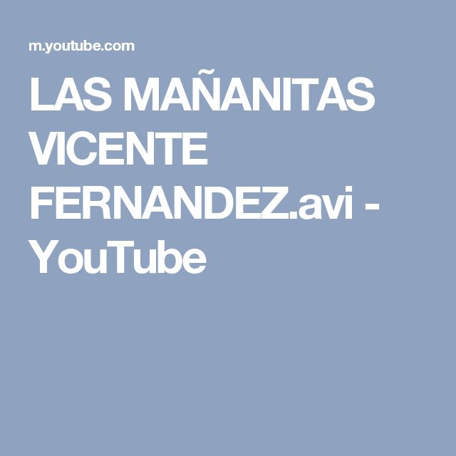 LAS MAÑANITAS VICENTE FERNANDEZ.avi - YouTube