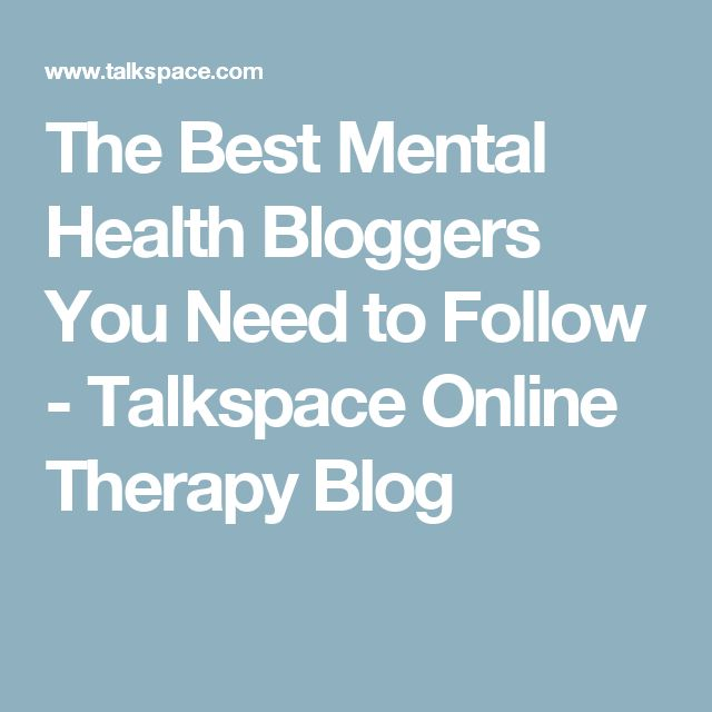 The Best Mental Health Bloggers You Need to Follow - Talkspace Online Therapy…